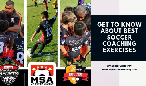 Get to know about best soccer coaching exercises